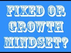 Carol Dweck on the difference between a fixed and growth mindset