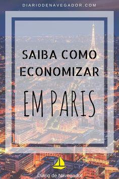 Foi pensando nos viajantes que desejam conhecer mais ou pela primeira vez os ares parisienses, que preparamos algumas dicas de como economizar em Paris!
