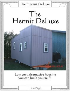 Hermit deluxe 3 sm low cost alternative housing you can for Small homes you can build yourself