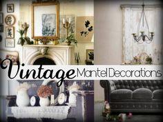 Vintage Mantel Decorations!