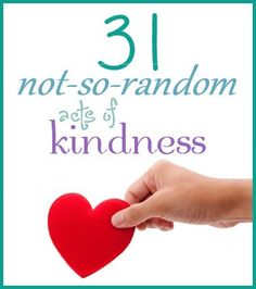 31 not so random acts of kindness