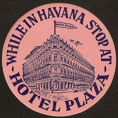 While in Havana, stop at Hotel Plaza
