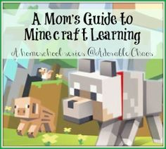 A Homeschool Mom's Guide to Minecraft Learning