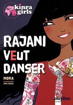 Kinra girls : Rajani veut danser: Amazon.fr: Moka, Anne Cresci: Livres