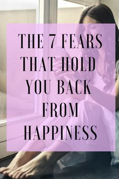 7 fears holding back happiness