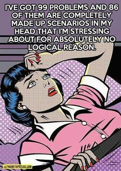 So true... story of my life. Anyone know where the shut off my brain so I can sleep switch is?