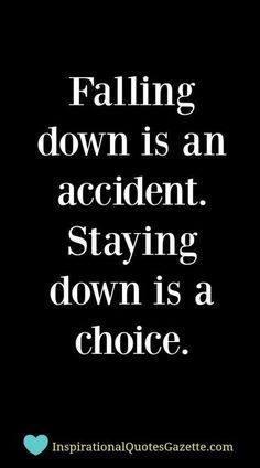 Falling down is an accident. Staying down is a choice. Yeah baby, this is totally #WildlyAlive! #selflove #fitness #health #nutrition #weight #loss LEARN MORE → www.WildlyAliveWeightLoss.com