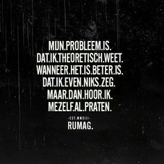 25 x briljante en herkenbare quotes van Rumag Wise Quotes, Words Quotes, Funny Quotes, Inspirational Quotes, Sayings, Qoutes, Dutch Quotes, Sarcasm Humor, Story Of My Life