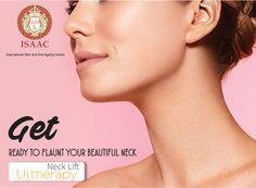 Get ready to flaunt your beautiful neck #UltherapyNeckLift #ISAAC For more information, book an appointment today!  www.isaac-wellness.com | Ph- 9958874494