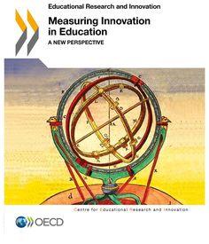 Measuring Innovation in education : a new perspective / Stephan Vincent-Lancrin, Kiira Karkkainen, Sebastian Pfotenhauer, Adele Atkinson, Gwenael Jacotin and Michele Rimini.