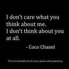 "Quotes About Strength 2017 Description Awesome strong women quotes:""I don't care what you think about me. I don't think about you at all. Motivational Quotes, Funny Quotes, Inspirational Quotes, Quotes Quotes, Teen Quotes, Care Quotes, Random Quotes, Qoutes, Funny Memes"