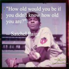 Satchel Paige Quotes On Age