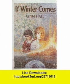If Winter Comes (9780684185750) Lynn Hall , ISBN-10: 068418575X  , ISBN-13: 978-0684185750 ,  , tutorials , pdf , ebook , torrent , downloads , rapidshare , filesonic , hotfile , megaupload , fileserve