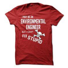 i may be an ENVIRONMENTAL ENGINEER T Shirt, Hoodie, Sweatshirt