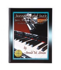 Music Teaching Resource:  Jazzed about Jazz™ (jazz, blues, and boogie woogies)- PDF book download This is the first book in a mini jazz series which teaches the theory of jazz, blues, and the boogie woogies. In the book are eight original jazz compositions by Jerald Simon.