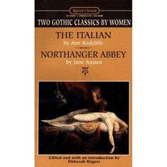 two gothic classics by women: the italian; northanger abbey (signet classics)