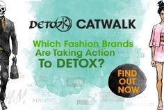 #NEWS #SWD #GREEN2STAY THE DETOX CATWALK IT'S TIME TO FIND OUT WHICH CLOTHING COMPANIES ARE ON THE PATH TO DELIVERING TOXIC-FREE FASHION.