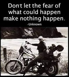 Harley Has What Women Want Don't let the fear of what could happen make nothing happen. Women Motorcycle Quotes, Biker Quotes, Motorcycle Memes, Motorcycle Touring, Biker Sayings, Motorcycle Clothes, Motorcycle Shop, Ride Out, My Ride