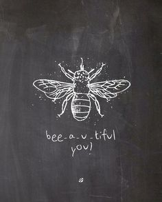 Just Bee you...