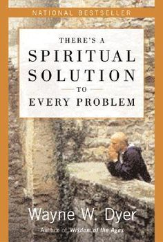 There's a Spiritual Solution to Every Problem - Wayne Dyer (**** MY ALL TIME FAVOURITE WAYNE DYER BOOK ****  This is on my iPod, in my car, and beside my bed)