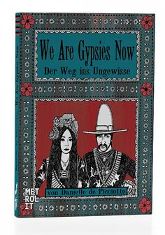 "Danielle de Piciotto: ""We are gypsies now""(METROLIT VERLAG) ++++++ Graphic-Novel-Show mit Danielle de Picciotto und Alexander Hacke am 18.6.2013 im Literaturhaus München"
