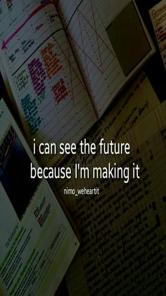 QT: I can see the future because I'm making it. Exam Motivation, Study Motivation Quotes, School Motivation, Motivation Inspiration, Daily Inspiration, Study Hard Quotes, Work Quotes, Attitude Quotes, Life Quotes