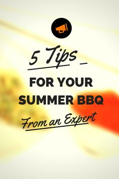 Tips For Your Summer BBQ