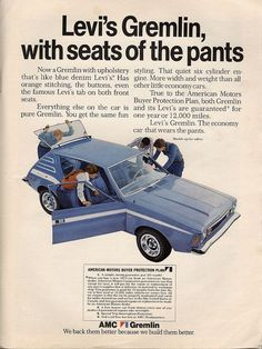 AMC Gremlin advertisement (1972) Levi's Gremlin, with seats of the pants. Now a Gremlin with upholstrey that's like blue denim Levi's. The economy car that wears the pants.