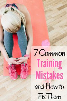 7 Common #TrainingMistakes and How to Fix Them