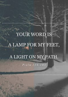 Your Word  |  a lamp for my feet  |  a light on my path
