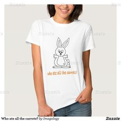 Who ate all the carrots? tee shirt