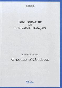Charles d'Orléans / Claudio Galderisi PublicaciónParis : Memini, 2012