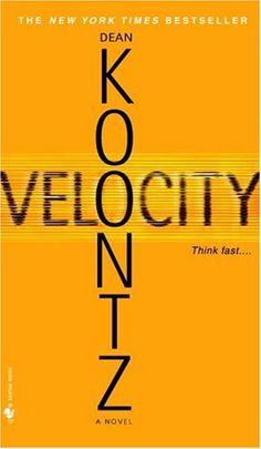 velocity - dean koontz.. SOOO GOOD.