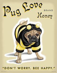 "Pug Art - Pug Love Honey - ""Don't Worry. Bee Happy""  -  8x10 art print by Krista Brooks"