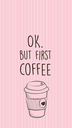 Ok but first coffee wallpaper quotes, 2017 wallpaper iphone wallpapers, cute wallpapers, wallpaper Handy Wallpaper, Wallpaper For Your Phone, Pink Wallpaper, Screen Wallpaper, Mobile Wallpaper, Eyes Wallpaper, Cute Backgrounds, Phone Backgrounds, Cute Wallpapers