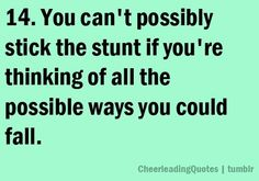 Might be a cheerleading quote, but it works in most all situations!