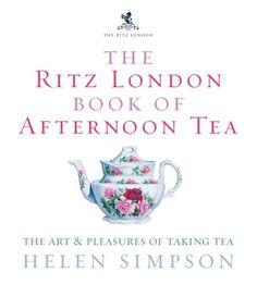"""The Ritz London Book of Afternoon Tea - The Art and Pleasures of Taking Tea"" av Helen Simpson"