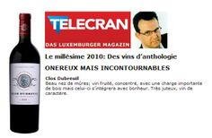 "Clos Dubreuil sélectionné parmi les incontournables du millésime 2010 dans la sélection de Claude François, rédacteur en chef du magazine Telecran (Luxembourg).  ""Absolute must !""... Our 2010 vintage has been selected by Claude François, ""Telecran"" wine journalist (Luxemburg) !"