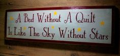 A bed without a Quilt sign Primitive Sign by FlowerPatchDesigns2, $30.00