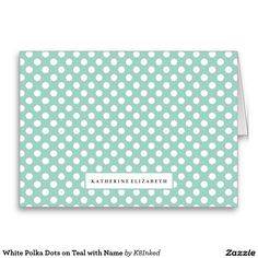White Polka Dots on Teal with Name - Personalized Folded Note Card - Stationery - http://www.zazzle.com/k8inked*