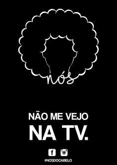 NÃO ME VEJO NA TV. www.facebook.com/nosdocabelo  #NosDoCabelo #EuAmoMeusNos #lambelambe #Arte  - BAIXE! DISPONÍVEL PARA DOWNLOADS -  Informações: Alta resolução                          Formato : A3