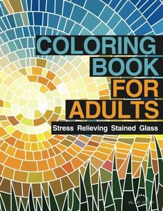 Coloring Book for Adults: Stress Relieving Stained Glass #adultcoloringbook