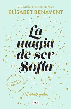 La magia de ser Sofía. Elísabet Benavent. Beta Coqueta. #BooksLibros