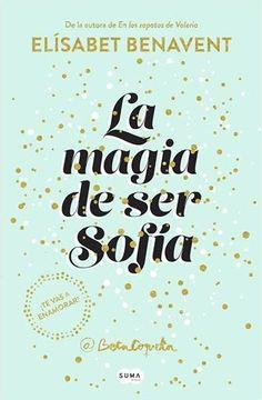 La magia de ser Sofía. Elísabet Benavent. Beta Coqueta.