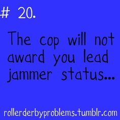 stupid cop just doesn't understand!  I wasn't speeding - I was WINNING!