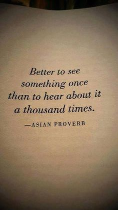 better to see something once