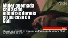 Mujer quemada con ácido mientras dormía en su casa en #Cali
