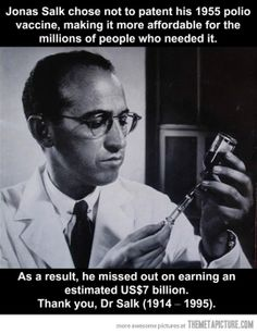 Good Guy Jonas Salk… I remember going with my family over to the Grand Canyon College and getting this vaccine in the form of a sugar cube.  Yes, Thank you Dr. Salk.