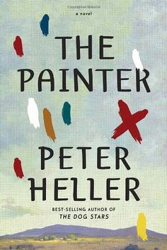 The Painter by Peter Heller // Peter Heller, the celebrated author of the breakout best seller The Dog Stars, returns with an achingly beautiful, wildly suspenseful second novel about an artist trying to outrun his past.