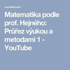 Matematika podle prof. Hejného: Průřez výukou a metodami 1 - YouTube Kids Education, Writing, School, Youtube, Being A Writer, Youtube Movies, Letter